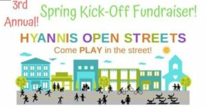 3rd Annual Spring Kick-off Fundraiser – Hyannis Open Streets